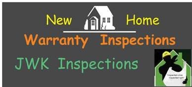 New Home Warranty Inspections by JWK Inspections